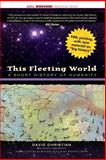 This Fleeting World, David Christian, 1933782048