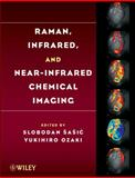Raman, Infrared, and near-Infrared Chemical Imaging, , 047038204X