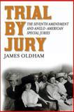 Trial by Jury, James Oldham, 0814762042