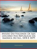 Missão Do Visconde de San Januario Nas Republicas Da America Do Sul, 1878 E 1879, Anonymous, 1145942040
