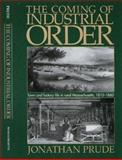 The Coming of Industrial Order : Town and Factory Life in Rural Massachusetts, 1810-1860, Prude, Jonathan, 1558492046