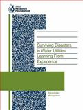 Surviving Disasters in Water Utilities : Learning from Experience, Grigg, Neil S., 1583212043
