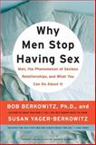 Why Men Stop Having Sex, Bob Berkowitz and Susan Yager-Berkowitz, 006119204X