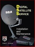 Digital Satellite Services : Installation and Maintenance, Goodman, Robert L., 0070242046