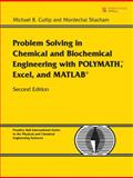 Problem Solving in Chemical and Biochemical Engineering with POLYMATH, Excel, and MATLAB, Cutlip, Michael B. and Shacham, Mordechai, 0131482041