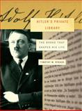 Hitler's Private Library, Timothy W. Ryback, 1400042046