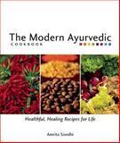 The Modern Ayurvedic Cookbook, Amrita Sondhi, 1551522047
