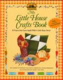 My Little House Crafts Book, Carolyn Strom Collins and Christina Wyss Eriksson, 0064462048