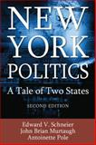 New York Politics : A Tale of Two States, Schneier, Edward V. and Murtaugh, John Brian, 0765622041