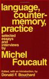 Language, Counter-Memory, Practice, Michel Foucault, 0801492041