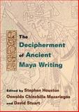 The Decipherment of Ancient Maya Writing, , 0806132043