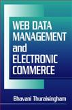 Web Data Management and Electronic Commerce, Thuraisingham, Bhavani M., 0849322049