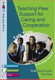 Teaching Peer Support for Caring and Co-operation : Talk Time, a Six-Step Method for 9-12 Year Olds, Rae, Tina and Macconville, Ruth M., 1412912040