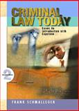 Criminal Law Today : An Introduction with Capstone Cases, Schmalleger, Frank M., 0130922048