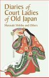Diaries of Court Ladies of Old Japan, Shikibu Murasaki, 0486432041