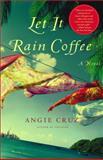Let It Rain Coffee, Angie Cruz, 0743212045