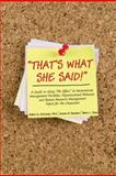 That's What She Said : A Guide to Using the Offce to Demonstrate Management Parables, Organizational Behavior and Human Resource Management Topics Fo, Boudwin, Kristie M. and Delcampo, Robert G., 0757552048