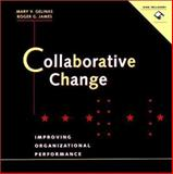 Collaborative Change : Improving Organizational Performance, Gelinas, Mary and James, Roger, 0787942049