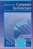 Computer Architecture, Michael J. Flynn, 0867202041