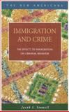 Immigration and Crime : The Effects of Immigration on Criminal Behavior, Stowell, Jacob I., 1593322046