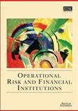 Operational Risk and Financial Institutions, Arthur Andersen Staff, 1899332049