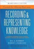 Recording and Representing Knowledge : Classroom Techniques to Help Students Accurately Organize and Summarize Content, Marzano, Robert J. and Schmidt, Ria A., 1941112048