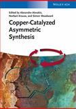 Copper-Catalyzed Asymmetric Synthesis, , 3527332049