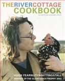 The River Cottage Cookbook, Hugh Fearnly, 0002202042