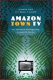 Amazon Town TV, Richard Pace and Brian P. Hinote, 0292762046