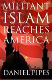 Militant Islam Reaches America, Daniel Pipes, 0393052044