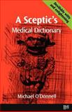 A Sceptic's Medical Dictionary, O'Donnell, Michael, 0727912046