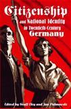 Citizenship and National Identity in Twentieth-Century Germany 9780804752046
