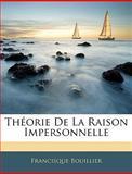 Théorie de la Raison Impersonnelle, Francisque Bouillier, 1143852044