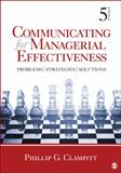 Communicating for Managerial Effectiveness : Problems, Strategies, Solutions, Clampitt, Phillip G., 1412992044