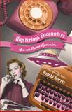 Mysterious Encounters of a 40s Phone Operator, Bambi Harris, 1475982046