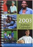 2003 Asthma Calendar, Mintz, Matthew and Masterson, Thomas, 1588082040