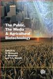 The Public, the Media and Agricultural Biotechnology, Brossard, Dominique and Shanahan, James, 1845932048