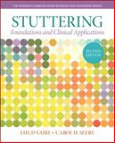 Stuttering : Foundations and Clinical Applications, Yairi, Ehud H. and Seery, Carol H., 0133352048