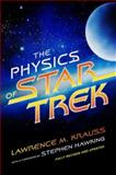 The Physics of Star Trek, Lawrence M. Krauss, 0465002048