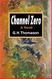 Channel Zero, G. H. Thomason, 0887392040