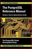 The Postgresql Reference Manual : Server Administration Guide, The PostgreSQL Global Development Group, 0954612043