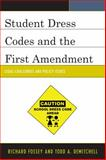 Student Dress Codes and the First Amendment, Fossey and Demitchell, 1475802048