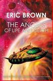 The Angels of Life and Death, Eric Brown, 1479242047