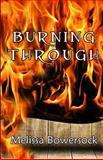 Burning Through, Melissa Bowersock, 1494232049