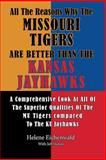 All the Reasons Why the Missouri Tigers Are Better Than the Kansas Jayhawks, Helene Eichenwald and Jeff Slutsky, 1500472042