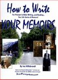How to Write Your Memoirs, Ina S. Hillebrandt, 1880882043