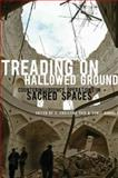Treading on Hallowed Ground : Counterinsurgency Operations in Sacred Spaces, , 0195342046
