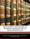 Réflexions, Sentences et Maximes Morales de la Rochefoucauld, Charles Augustin Sainte-Beuve and Francois de La Rochefoucauld, 114239204X