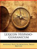 Lexicon Hispano-Guaranicum, Antonio Ruiz De Montoya and Paulo Restivo, 1144442044