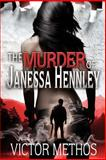The Murder of Janessa Hennley, Victor Methos, 1493542044
